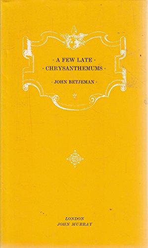 Few Late Chrysanthemums (0719532744) by Betjeman, John