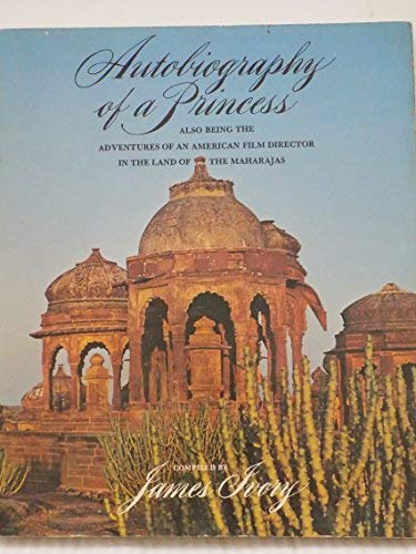 Autobiography of a Princess: Also Being the Adventures of an American Film Director in the Land of ...
