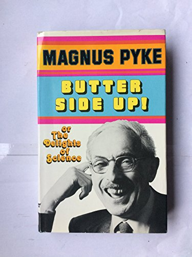 9780719532986: Butter Side Up: The Delights of Science
