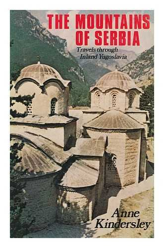 9780719533006: The Mountains of Serbia: Travels Through Inland Yugoslavia