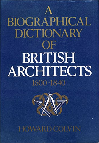 9780719533280: A Biographical Dictionary of British Architects, 1600-1840