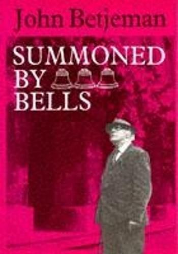 Summoned by Bells: Betjeman John