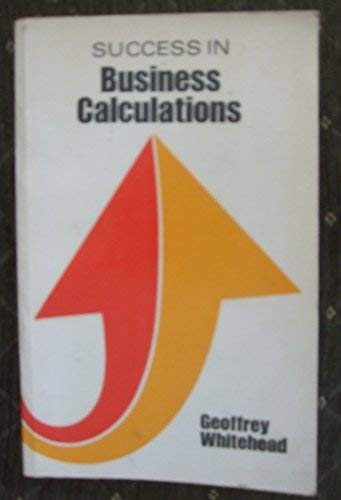 9780719534225: Success in Business Calculations (Success Studybooks)