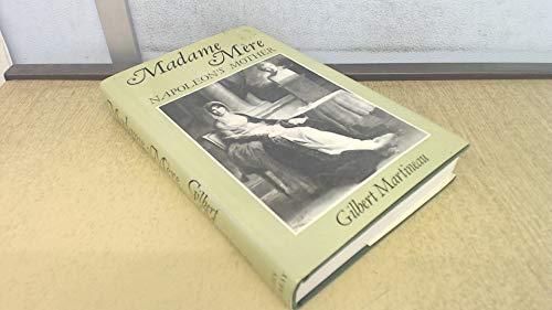 Madame Mere: Life of Letizia Bonaparte: Gilbert Martineau