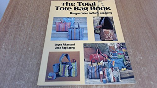 Total Tote Bag Book (071953495X) by Joyce Aiken; Jean Ray Laury