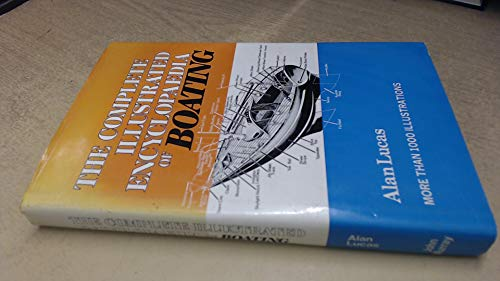 9780719535819: The Complete Illustrated Encyclopaedia of Boating