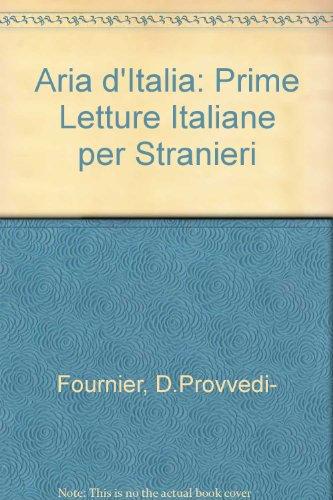 Aria d'Italia: Prime Letture Italiane per Stranieri: Fournier, D.Provvedi-