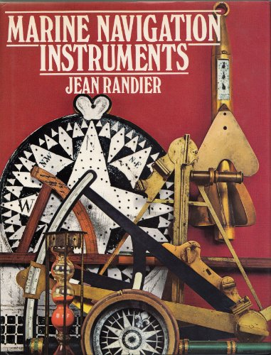 Marine Navigation Instruments. Translated from the French by John E. Powell.: RANDIER, Jean.
