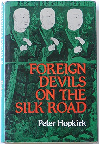 9780719537387: Foreign Devils on the Silk Road: The Search for Lost Cities and Treasures of Chinese Central Asia