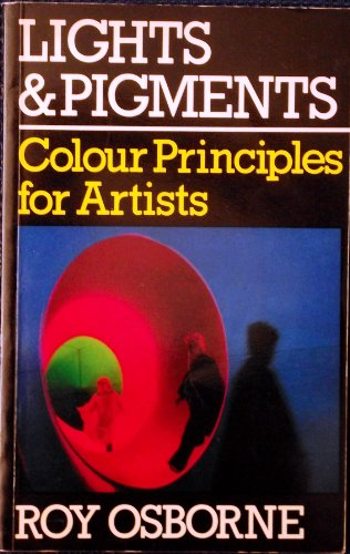 9780719537479: Lights and Pigments: Colour Principles for Artists