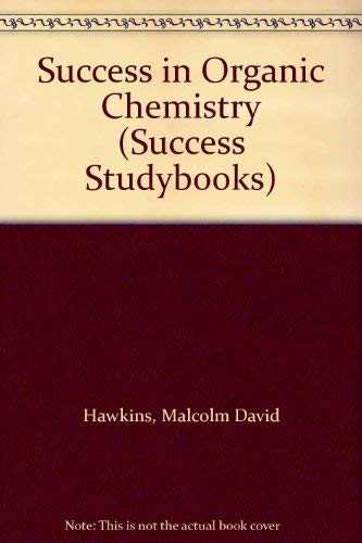 9780719537950: Success in Organic Chemistry (Success Studybooks)