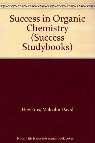 9780719537950: Success in Organic Chemistry (Success Studybooks)