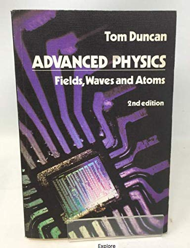 9780719538452: Advanced Physics: Fields, Waves and Atoms