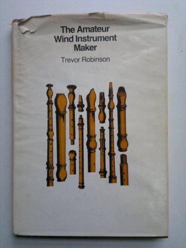 9780719538476: Amateur Wind Instrument Maker