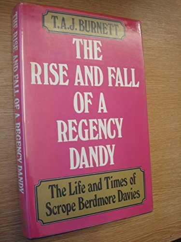 9780719538643: Rise and Fall of a Regency Dandy: Life and Times of Scrope Berdmore Davies