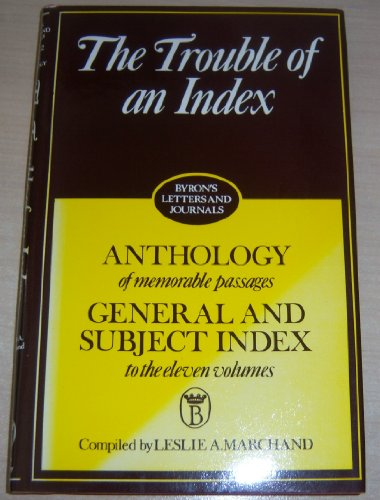 Letters and Journals: The Trouble of an Index v. 12: Byron, Lord George Gordon