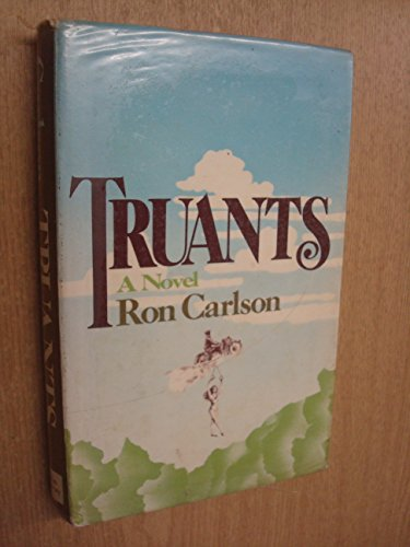 Truants (071953917X) by Ron Carlson