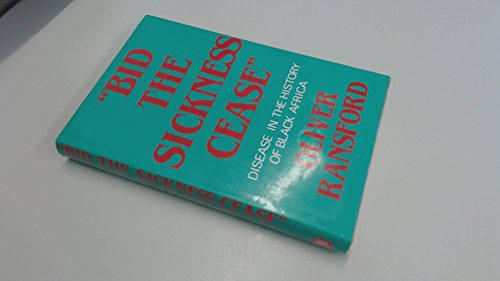 9780719539862: Bid the Sickness Cease: Disease in the History of Black Africa