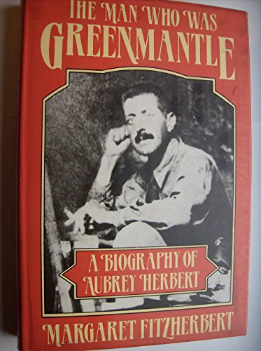 9780719540677: The Man Who Was Greenmantle: Biography of Aubrey Herbert