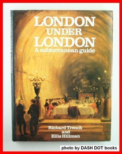 9780719540806: London Under London: A Subterranean Guide