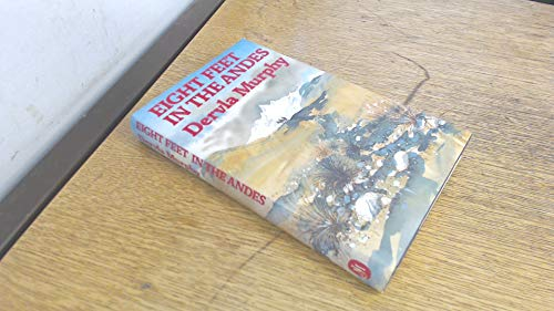 9780719540837: Eight Feet in the Andes: