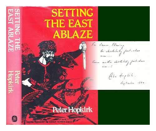 9780719541025: Setting the East Ablaze: Lenin's dream of an empire in Asia