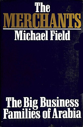 9780719541049: The Merchants: Big Business Families of Arabia