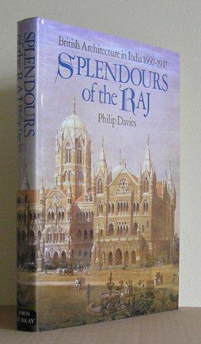 9780719541155: Splendours of the Raj: British Architecture in India, 1660-1947