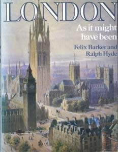 London As it might have been (071954131X) by Felix Barker; Ralph Hyde