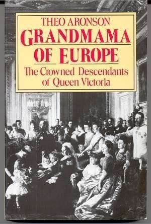 9780719541391: Grandmama of Europe: Crowned Descendants of Queen Victoria