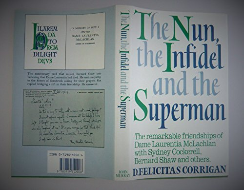 The Nun, the Infidel, and the Superman: The Remarkable Friendships of Dame Laurentia McLachlan wi...