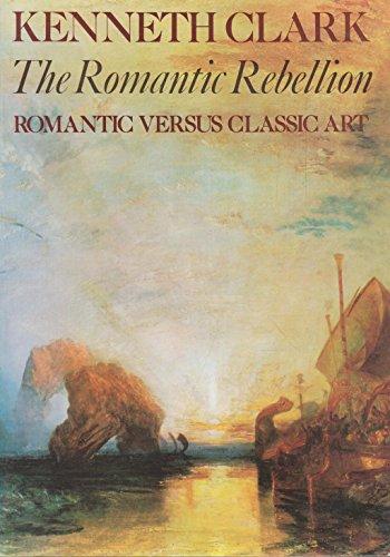 9780719542374: The Romantic Rebellion: Romantic Versus Classic Art