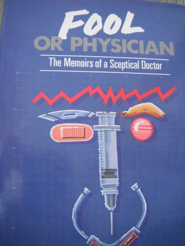 9780719543555: Fool or Physician: The Memoirs of a Sceptical Doctor