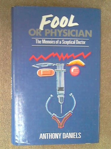 9780719543555: Fool or Physician: The Memoirs of a Skeptical Doctor