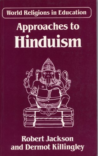 Approaches to Hinduism: Jackson, Robert; Killingley, Dermot