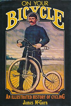 9780719543784: On Your Bicycle: Illustrated History of Cycling