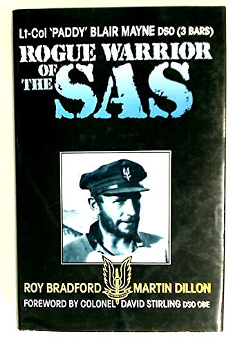 Rogue Warrior of the SAS: Lt-Col 'Paddy' Blair Mayne, DSO, (3 Bars), Croix De Guerre, ...