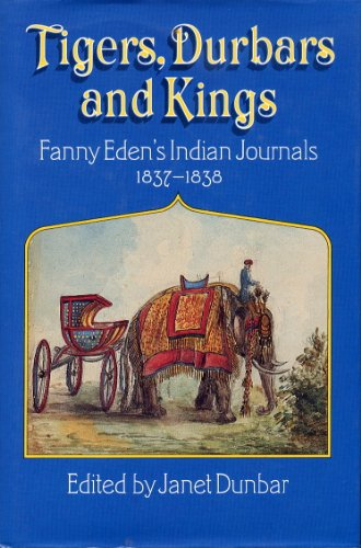 9780719544408: Tigers, Durbars and Kings: Fanny Eden's Indian Journals, 1837-1838