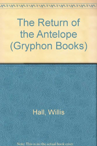 9780719545085: Return of the Antelope,The (Gryphon Books)