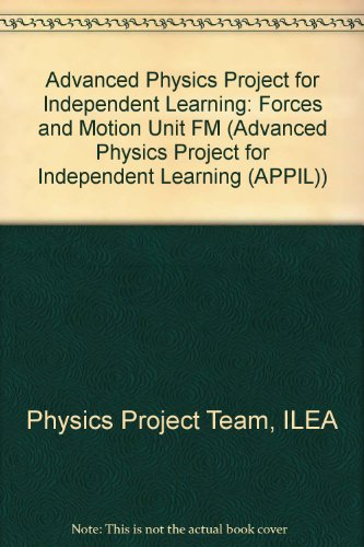 9780719545740: Advanced Physics Project for Independent Learning: Forces and Motion Unit FM (Advanced Physics Project for Independent Learning (APPIL))