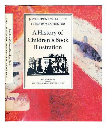 A History of Children's Book Illustration (0719545846) by Joyce Irene Whalley; Tessa Rose Chester