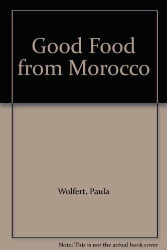 9780719546013: Good Food from Morocco
