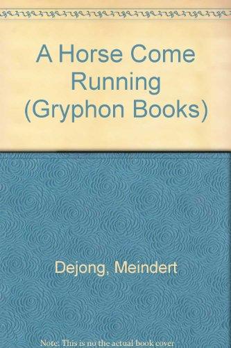Horse Came Running,A (Gryphon Books): Dejong, Meindert