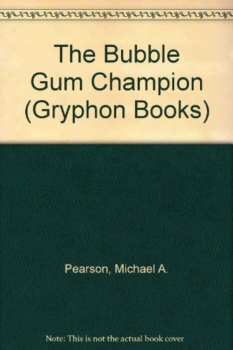 9780719546532: The Bubble Gum Champion (Gryphon Books)