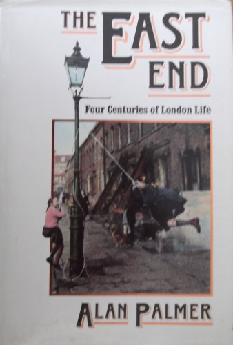 9780719546761: The East End: Four Centuries of London Life