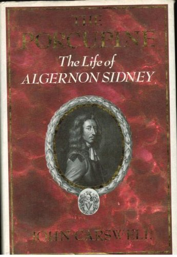 9780719546846: The Porcupine: The Life of Algernon Sidney