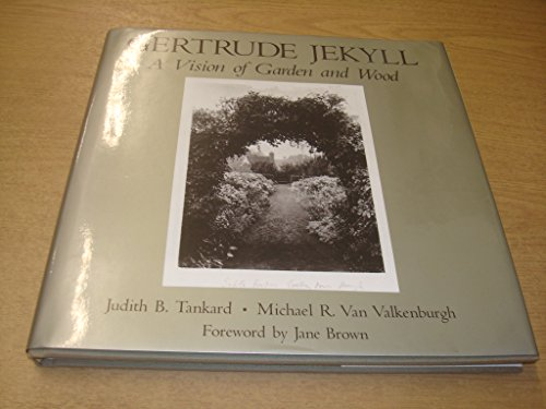 Gertrude Jekyll A Vision of Garden and Wood