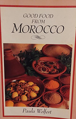 9780719547584: Good Food from Morocco