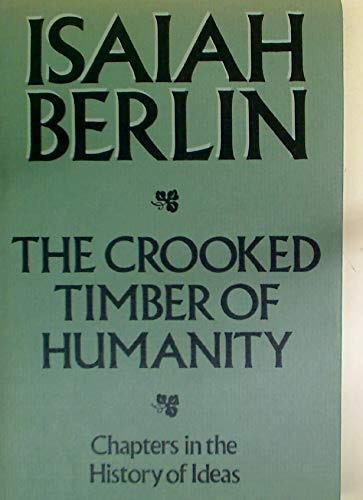 9780719547898: Crooked Timber of Humanity: Chapters in the History of Ideas.