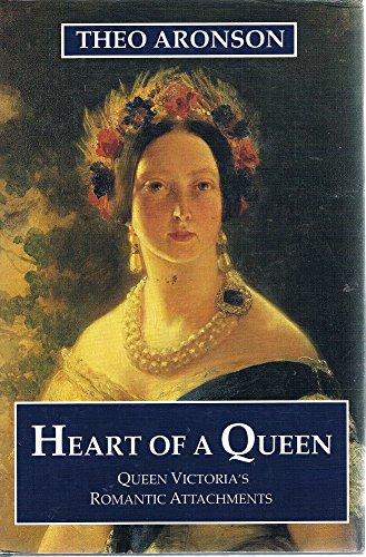 9780719548222: Heart of a Queen: Queen Victoria's Romantic Attachments